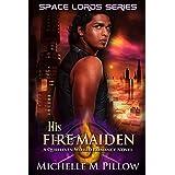 His Fire Maiden: A Qurilixen World Novel (Space Lords Book 2)
