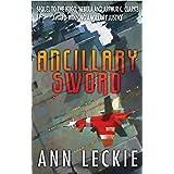 Ancillary Sword: SEQUEL TO THE HUGO, NEBULA AND ARTHUR C. CLARKE AWARD-WINNING ANCILLARY JUSTICE (Imperial Radch Book 2)