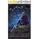 Acme: A Divine Dungeon Series (Artorian's Archives Book 5)
