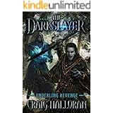 The Darkslayer: Underling Revenge (Book 3 of 6): Sword and Sorcery Fantasy Series