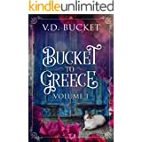 Bucket To Greece Volume 1: A Comical Living Abroad Adventure