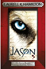 Jason (An Anita Blake, Vampire Hunter, novella) (Anita Blake Vampire Hunter Book 23) Kindle Edition
