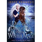 The Dragon's Daughter and the Winter Mage: An Epic Fantasy Romance (Heirs of Magic Book 3)