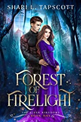 Forest of Firelight (The Riven Kingdoms Book 1) Kindle Edition