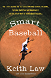 Smart Baseball: The Story Behind the Old Stats That Are Ruining the Game, the New Ones That Are Running It, and the Right Way to Think About Baseball (English Edition)
