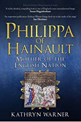 Philippa of Hainault: Mother of the English Nation Kindle Edition