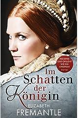 Im Schatten der Königin: Ein Tudor-Roman (Die Welt der Tudors 2) (German Edition) Kindle Edition