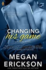 Changing His Game (The Gamers Book 1) Kindle Edition