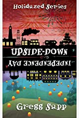 Upside-Down Independence Day (Holidazed Book 3) Kindle Edition