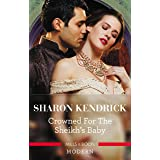 Crowned For The Sheikh's Baby (One Night With Consequences Book 43)
