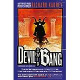 Devil Said Bang: A Sandman Slim thriller from the New York Times bestselling master of supernatural noir (Sandman Slim, Book