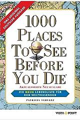 1000 Places To See Before You Die: Die neue Lebensliste für den Weltreisenden (German Edition) Kindle Edition