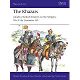 The Khazars: A Judeo-Turkish Empire on the Steppes, 7th-11th Centuries AD (Men at Arms)