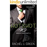 HOTSHOT MD - Irresistible (Book 4): A Small-Town Bully Doctor Love Story, Breaking Up With My Boss (DOC Romance Novels 8)