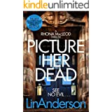 Picture Her Dead (Forensic Scientist Dr Rhona MacLeod Book 8)