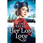 Her Lost Love: An emotional, gripping and romantic historical novel