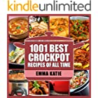 1001 Best Crock Pot Recipes of All Time: A Crock Pot Cookbook with Over 1001 Crockpot Recipes Book For Beginners Slow Cooking