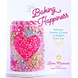 Baking Happiness: Delicious, Colorful Desserts to Brighten Every Day