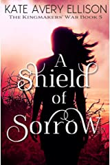 A Shield of Sorrow (The Kingmakers' War Book 5) Kindle Edition