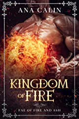Kingdom of Fire (Fae of Fire and Ash Book 2) Kindle Edition