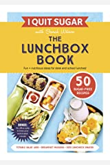 I Quit Sugar The Lunchbox Book Kindle Edition