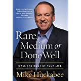 Rare, Medium, or Done Well: Make the Most of Your Life