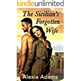 The Sicilian's Forgotten Wife: A second-chance-at-love story (Daring to Love Again Book 1)