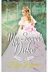 My Secret Duke: Clean Historical Regency Romance Kindle Edition