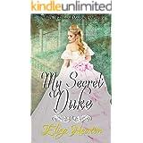 My Secret Duke: Clean Historical Regency Romance