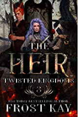 The Heir (Twisted Kingdoms Book 3) Kindle Edition