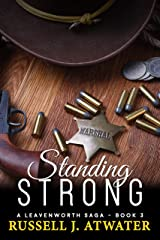 Standing Strong: (A Leavenworth Saga - Book 3) Kindle Edition