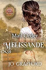 Mail Order Melissande: Secret Baby Dilemma Book 3 Kindle Edition