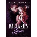 Bastard's Bride: A Loftry University Dark Romance (Loftry University Playthings Book 4)