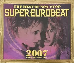 ザ・ベスト・オブ・ノンストップ・スーパー・ユーロビート2007