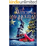 A Witch For Mr. Holiday (Witches of Christmas Grove Book 1)