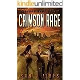 Crimson Rage: A Post-Apocalyptic Survival Thriller (Crimson Rage Series Part 1)