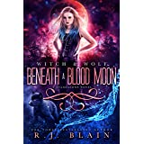 Beneath a Blood Moon (Witch & Wolf)