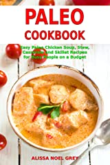 Paleo Cookbook: Easy Paleo Chicken Soup, Stew, Casserole and Skillet Recipes for Busy People on a Budget (Free Gift): Gluten-free Diet (Gluten-free and Ketogenic Diet Cooking Book 1) Kindle Edition