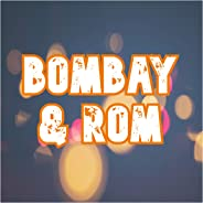 Bombay & Rom [Explicit]