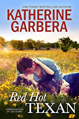 Red Hot Texan (Corbyn Sisters of Last Stand Book 1) Kindle Edition