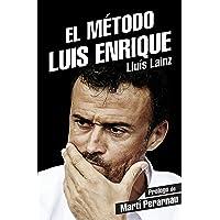 El metodo Luis Enrique/ Luis Enrique's Method