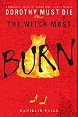 The Witch Must Burn: A Prequel Novella (Dorothy Must Die series Book 2) Kindle Edition