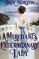 A Merchant's Extraordinary Lady: A Historical Regency Romance Book Kindle Edition