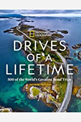 Drives of a Lifetime 2nd Edition: 500 of the World's Greatest Road Trips Kindle Edition