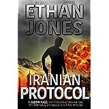 Iranian Protocol: A Justin Hall Spy Thriller: Assassination International Espionage Suspense Mission - Book 3