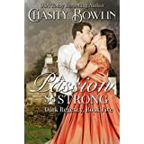 A Passion So Strong (The Dark Regency Series Book 5)