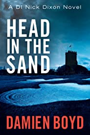 Head in the Sand (DI Nick Dixon Crime Book 2)