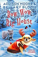 Bow Wow Big House: Cozy Mystery (Country Cottage Mysteries Book 4) Kindle Edition