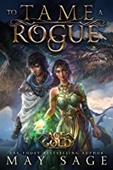 To Tame a Rogue (Age of Gold Book 3) Kindle Edition