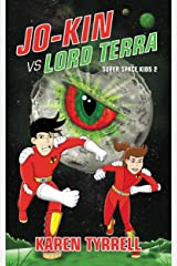 Jo-Kin vs Lord Terra (Super Space Kids Book 2) Kindle Edition